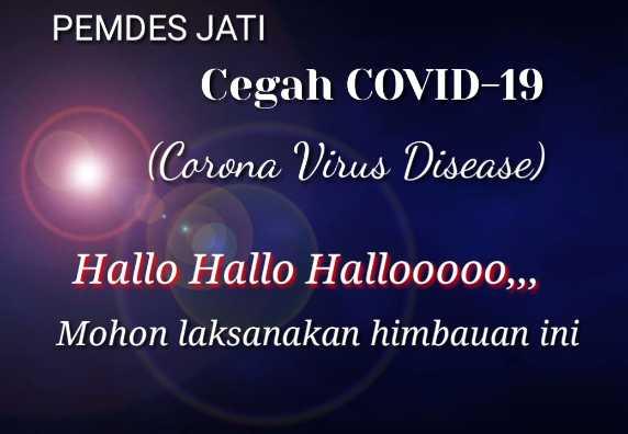 HALLO HALLO HALLO CEGAH CORONA VIRUS DISEASE (COVID-19)